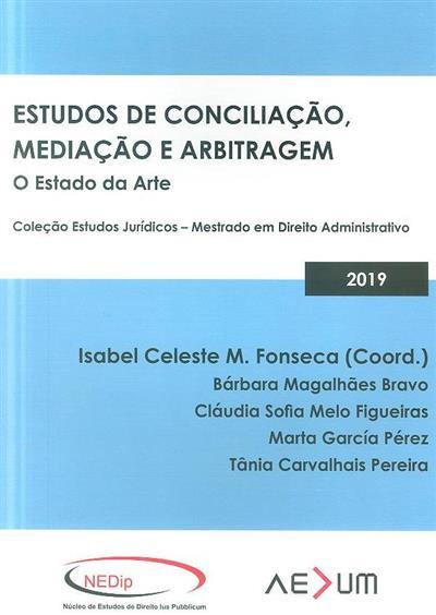 Estudos de conciliação, mediação e arbitragem (coord. cient. Isabel Celeste M. Fonseca)