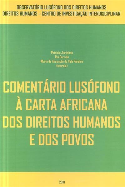 Comentário lusofono à carta africana dos direitos humanos e dos povos (coord. Patrícia Jerónimo, Rui Garrido, Maria de Assunção do Vale Pereira)