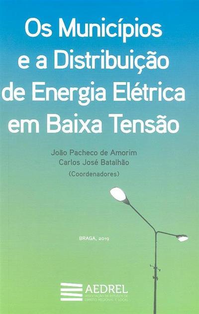 Os municípios e a distribuição de energia elétrica em baixo tensão (coord. João Pacheco de Amorim, Carlos José Batalhão)