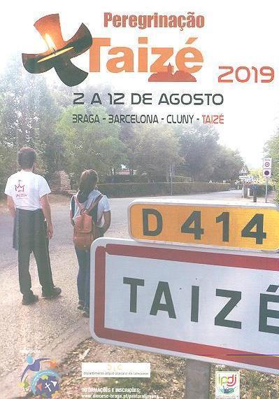 Peregrinação Taizé 2019 (org. Departamento Arquidiocesano da Catequese)