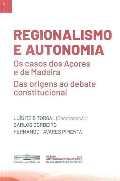 Regionalismo e autonomia (coord. Luís Reis Torgal, Carlos Cordeiro, Fernando Tavares Pimenta)