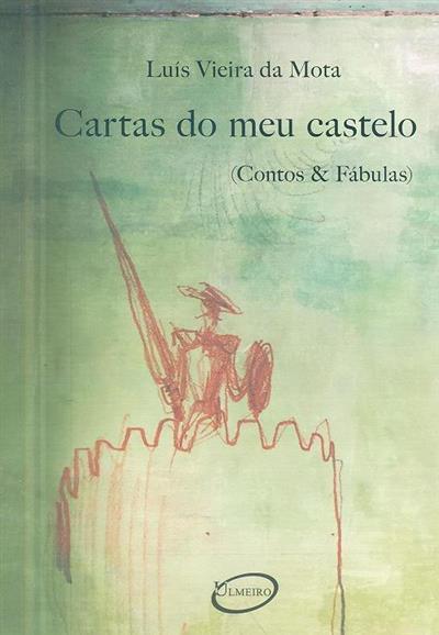 Cartas do meu castelo (Luís Vieira da Mota)