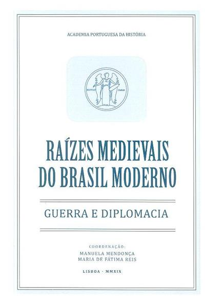 Raízes medievais do Brasil moderno (coord. Manuela Mendonça, Maria de Fátima Reis)