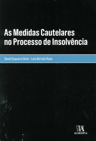 As medidas cautelares no processo de insolvência (David Sequeira Dinis, Luís Bértolo Rosa  )
