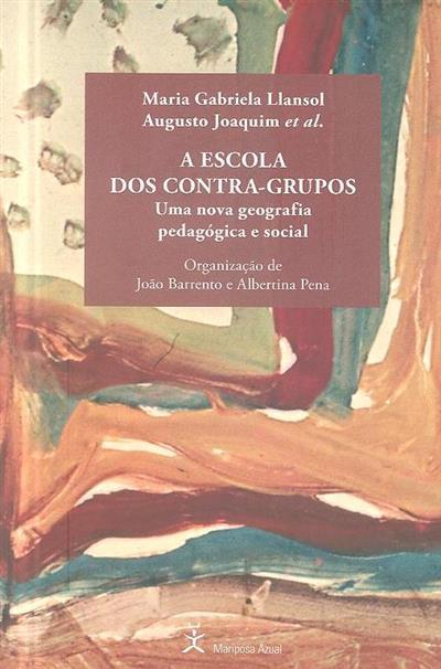 A escola dos contra-grupos (Maria Gabriela Llansol, Augusto Joaquim)