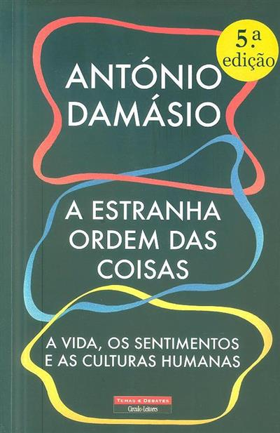 A estranha ordem das coisas (António Damásio)