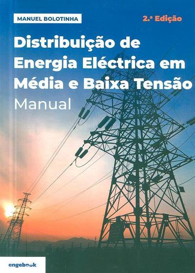 Distribuição de energia eléctrica em média e baixa tensão (Manuel Bolotinha)