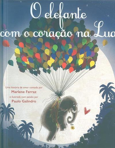 O elefante com o coração na Lua (Marlene Ferraz)