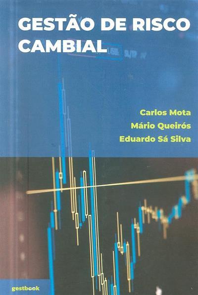 Gestão de risco cambial (Carlos Mota, Mário Queirós, Eduardo Sá Silva)