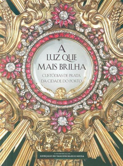 A luz que mais brilha (autores Aníbal Barreiras, Francisco Ribeiro da Silva, Gonçalo de Vasconcelos e Sousa)