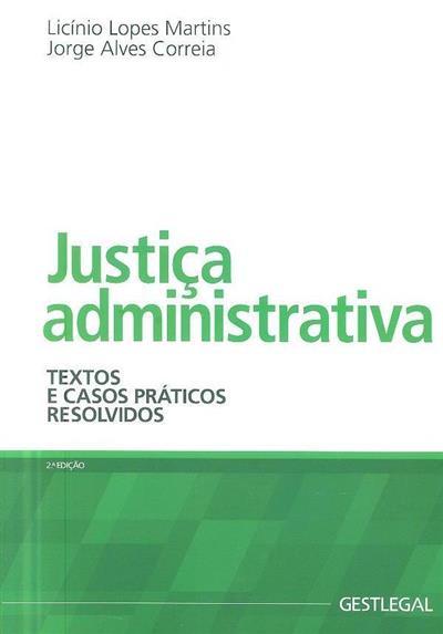 Justiça administrativa (Licínio Lopes Martins, Jorge Alves Correia)