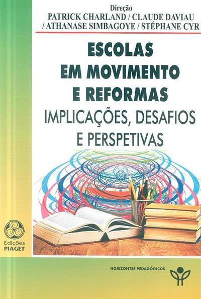 Escolas em movimento e reformas (dir. Patrick Charland... [et al.])