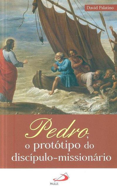 Pedro, o protótipo do discípulo-missionário (David Palatino)