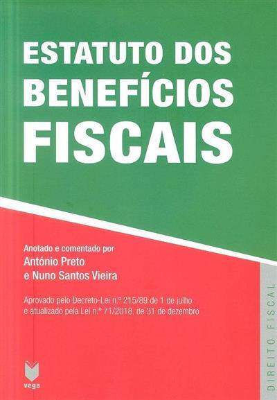 Estatuto dos benefícios fiscais (anotado e comentado António Preto, Nuno Santos Vieira)