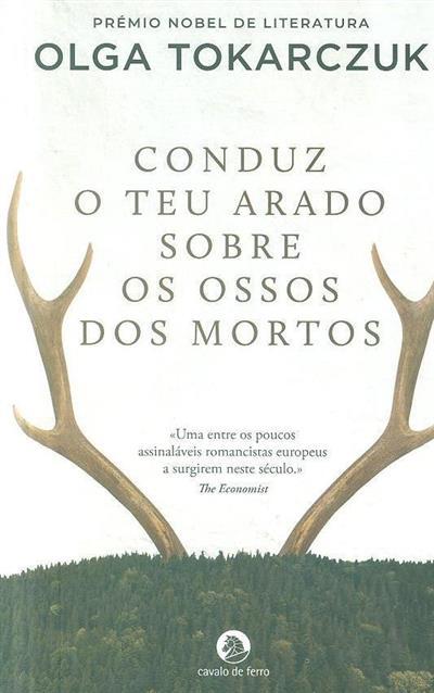 Conduz o teu arado sobre os ossos dos mortos (Olga Tokarczuk)