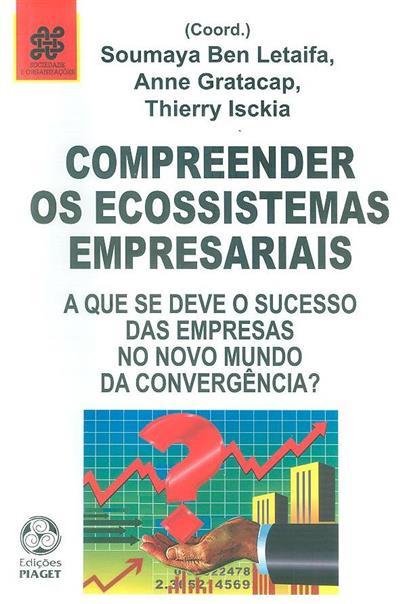 Compreender os ecossistemas empresariais (coord. Soumaya Ben Letaifa, Anne Gratacap, Thierry Isckia)