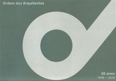 Ordem dos Arquitectos, 20 anos 1998-2018 (coord. Ana Baptista, José Manuel Pedreirinho)