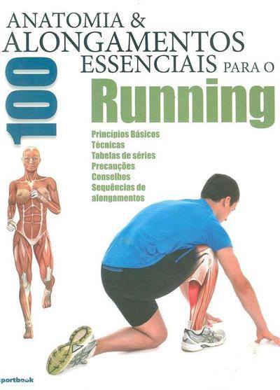 Anatomia & 100 alongamentos essenciais para running (Guilherme Seixas)