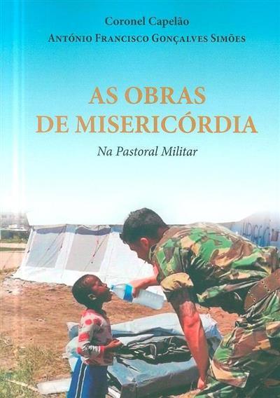 As obras da misericórdia na pastoral militar (António Francisco Gonçalves Simões)