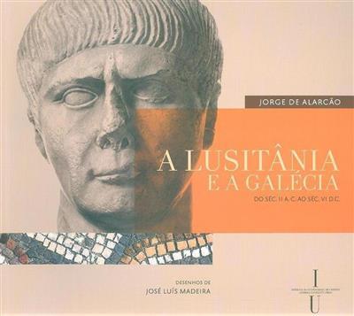 A Lusitânia e a Galécia (Jorge de Alarcão)