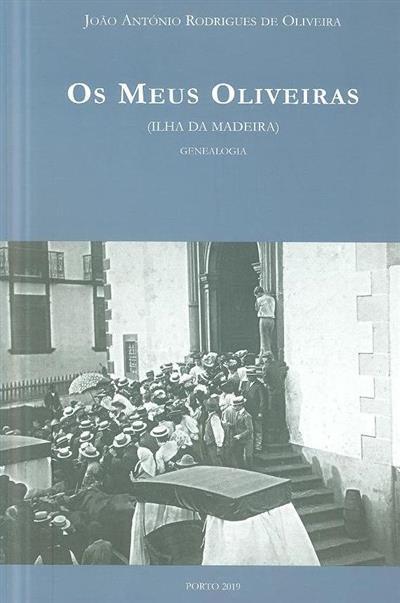 Os meus Oliveiras (João António Rodrigues de Oliveira)