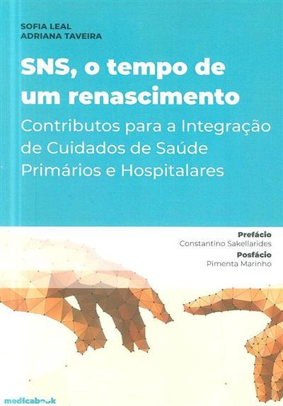 SNS, o tempo de um renascimento (Sofia Leal, Adriana Taveira)