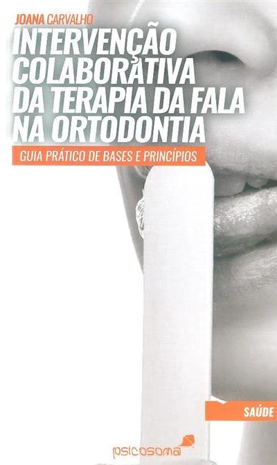 Intervenção colaborativa da terapia da fala na ortodontia (Joana Carvalho)