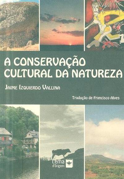 A conservação cultural da natureza (Jaime Izquierdo Vallina)