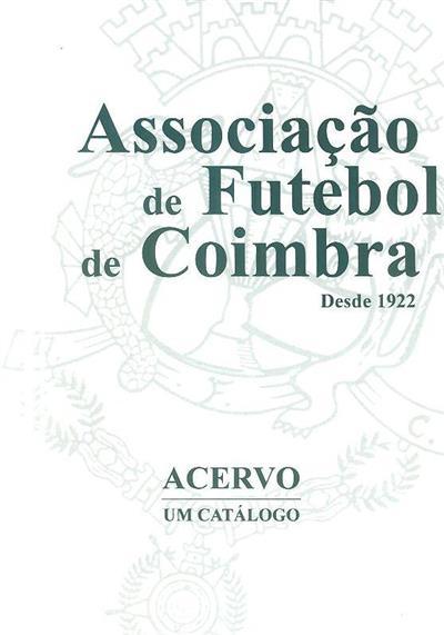 Associação de futebol de Coimbra, desde 1922 (texto e investigação Francisco Pinheiro)