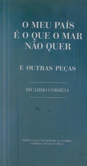 O meu país é o que o mar não quer (Ricardo Correia)