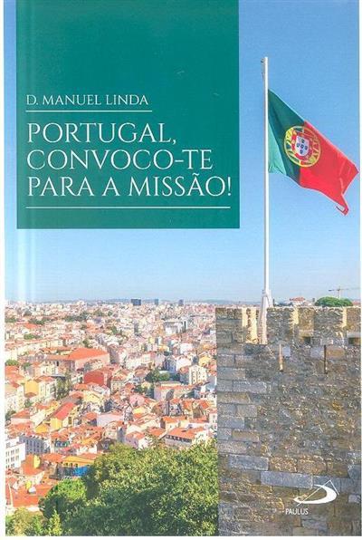 Portugal, convoco-te para a missão! (Manuel Linda)