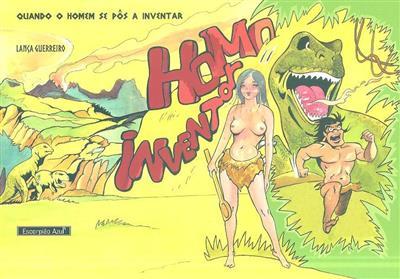 Homo inventor (Lança Guerreiro)