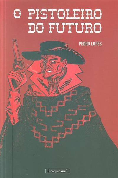 O pistoleiro do futuro (Pedro Lopes)
