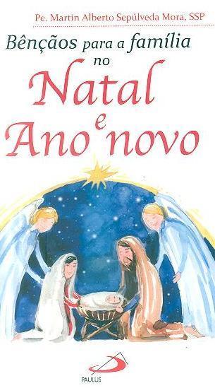Bênçãos para a família no Natal e Ano Novo (Martín Alberto Sepúlveda Mora)