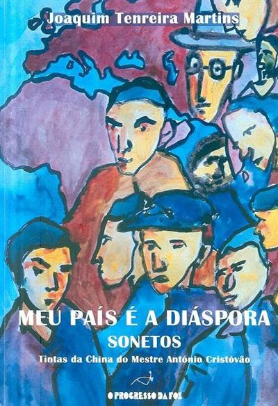 Meu país é a diáspora - sonetos (Joaquim Tenreira Martins)