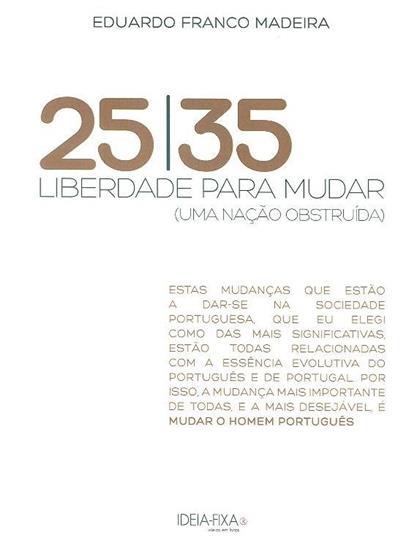 25, 35 Liberdade para mudar, (uma nação obstruída) (Eduardo Franco Madeira)