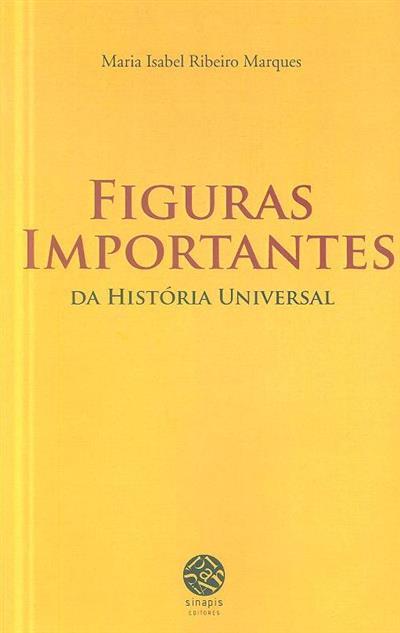 Figuras importantes da História Universal (Maria Isabel Ribeiro Marques)