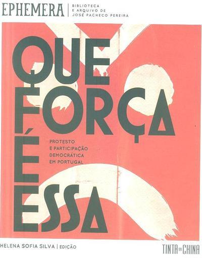 Que força é essa (ed. Helena Sofia Silva)