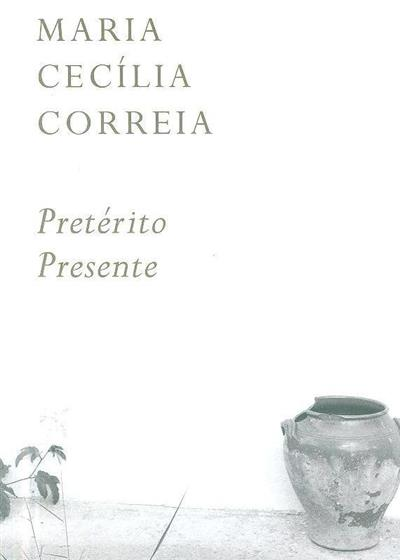 Pretérito presente (Maria Cecília Correia)