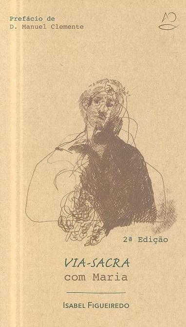 Via-Sacra com Maria (Isabel Figueiredo)