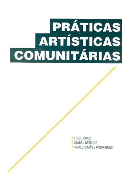 Práticas artísticas comunitárias (Encontro Internacional de Reflexão sobre Práticas Artísticas Comunitárias)