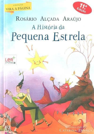 A história da Pequena Estrela (Rosário Alçada Araújo)
