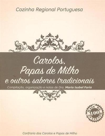 Carolos, papas de milho e outros sabores tradicionais (compilação, org., notas Maria Isabel Faria)