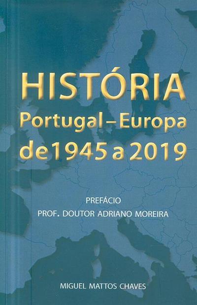 História, Portugal-Europa de 1945 a 2019 (Miguel Mattos Chaves)