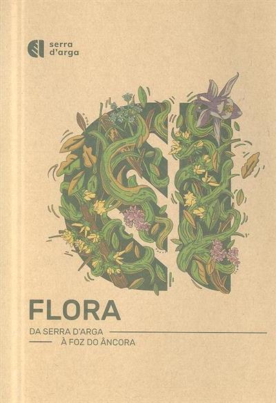Flora da serra D'Arga à foz do Âncora (textos Duarte Filipe Silva, Paulo Alves)