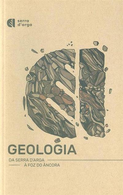 Geologia da serra D'Arga à foz do Âncora (textos Eduardo Gonçalves)