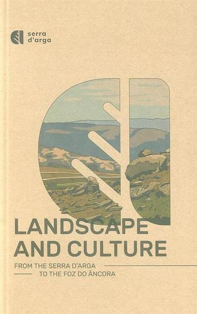 Landscape and culture from the serra D'Arga to the Foz do Âncora (coord. João Almeida, Vera Santos Silva)