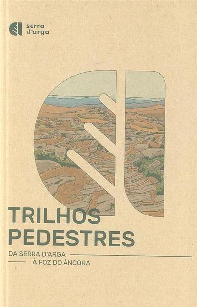 Trilhos pedestres da serra D'Arga à Foz do Âncora (coord. Davide Fernandes)
