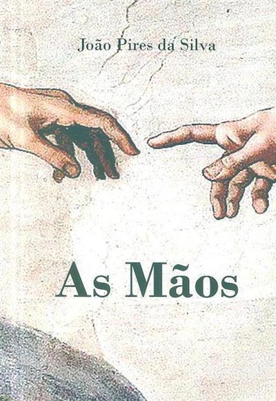 As mãos (João Pires da Silva)