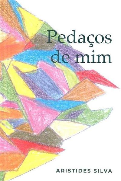 Pedaços de mim (Aristides Silva)